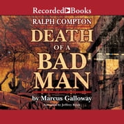 Ralph Compton Death of a Bad Man audiobook by Ralph Compton, Marcus Galloway