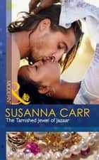 The Tarnished Jewel of Jazaar (Mills & Boon Modern) eBook by Susanna Carr