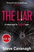The Liar - It takes one to catch one. ebook by