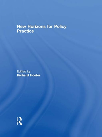 New Horizons for Policy Practice ebook by Richard Hoefer