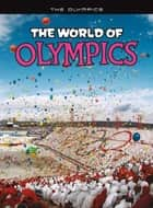The World of Olympics ebook by Nick Hunter
