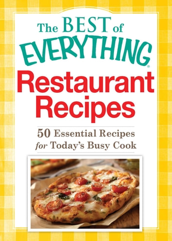 Restaurant Recipes - 50 Essential Recipes for Today's Busy Cook ebook by Adams Media