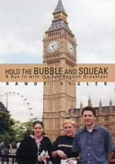 Hold the Bubble and Squeak - A Run In with the Full English Breakfast ebook by Randy Rigler