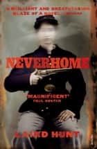 Neverhome ebook by Laird Hunt