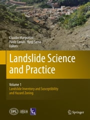 Landslide Science and Practice - Volume 1: Landslide Inventory and Susceptibility and Hazard Zoning ebook by