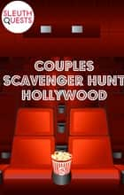 Couples Scavenger Hunt – Hollywood ebook by SleuthQuests