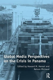 Global Media Perspectives on the Crisis in Panama ebook by Nelson Michaud,Howard M. Hensel