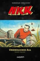 Nick 7: Unendliches All eBook by Hubert Haensel, Hansrudi Wäscher
