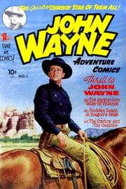 John Wayne Adventure Comics, Number 1, The Mysterious Valley of Violence ebook by Yojimbo Press LLC,Toby/Minoan