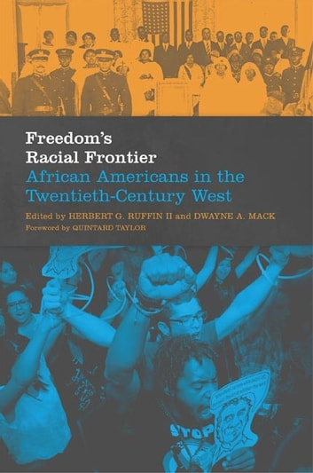 Freedom's Racial Frontier - African Americans in the Twentieth-Century West ebook by