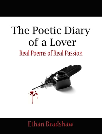 The Poetic Diary of a Lover ebook by Ethan Bradshaw