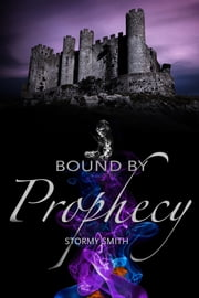 Bound by Prophecy ebook by Stormy Smith