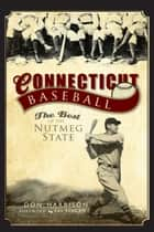 Connecticut Baseball ebook by Don Harrison