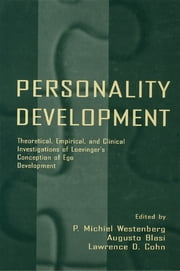 Personality Development - Theoretical, Empirical, and Clinical Investigations of Loevinger's Conception of Ego Development ebook by P. Michiel Westenberg,Augusto Blasi,Lawrence D. Cohn