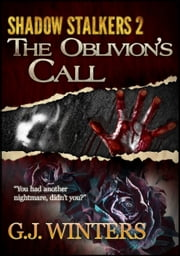 Shadow Stalkers 2 : The Oblivion's Call - The Oblivion's Call ebook by G.J. Winters