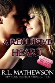 A Reclusive Heart ebook by R.L. Mathewson