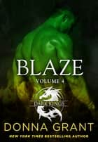 Blaze: Volume 4 - A Dragon Romance ebook by Donna Grant
