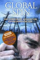 Global Spin - The Corporate Assault on Environmentalism ebook by Sharon Beder