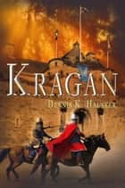 Kragan ebook by Dennis K. Hausker