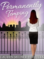 Permanently Temping ebook by Lauren Milner-Howells