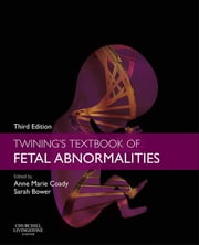 Twining's Textbook of Fetal Abnormalities E-Book ebook by Anne Marie Coady, MB, ChB,...