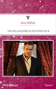 The Billionaire In Penthouse B ebook by Anna Depalo