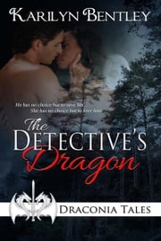 The Detective's Dragon ebook by Karilyn  Bentley