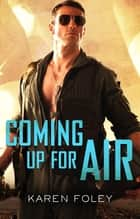 Coming Up For Air ebook by Karen Foley
