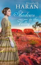 Shadows in the Valley ebook by Elizabeth Haran