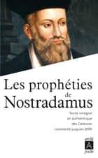 Les prophéties de Nostradamus ebook by Michel Nostradamus
