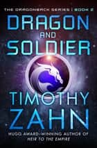 Dragon and Soldier ebook by Timothy Zahn