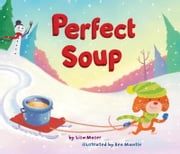 Perfect Soup ebook by Lisa Moser,Ben Mantle