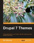 Drupal 7 Themes ebook by Ric Shreves