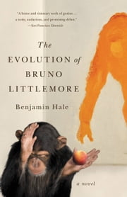 The Evolution of Bruno Littlemore ebook by Benjamin Hale
