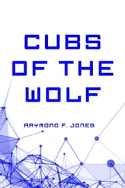 Cubs of the Wolf ebook by Raymond F. Jones