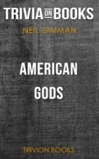 American Gods by Neil Gaiman (Trivia-On-Books) ebook by Trivion Books