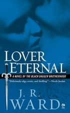 Lover Eternal ebook by J.R. Ward