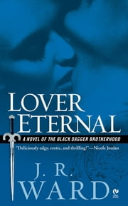 Lover Eternal - A Novel of the Black Dagger Brotherhood ebook by J.R. Ward