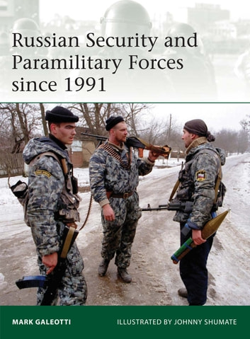 Russian security and paramilitary forces since 1991 ebook by mark russian security and paramilitary forces since 1991 ebook by mark galeotti fandeluxe Choice Image