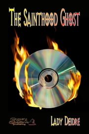 The Sainthood Ghost ebook by Lady Deidre