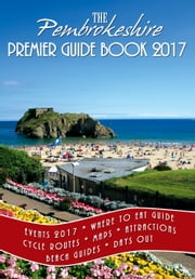 The Pembrokeshire Premier Guide 2017 ebook by Matt Drabble