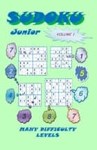 Sudoku Junior, Volume 1 ebook by YobiTech Consulting