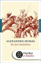 Die drei Musketiere - Roman ebook by Alexandre Dumas, August Zoller