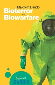 Bioterror and Biowarfare - A Beginner's Guide ebook by Malcolm Dando