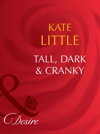 Tall, Dark and Cranky (Mills & Boon Desire) ebook by Kate Little