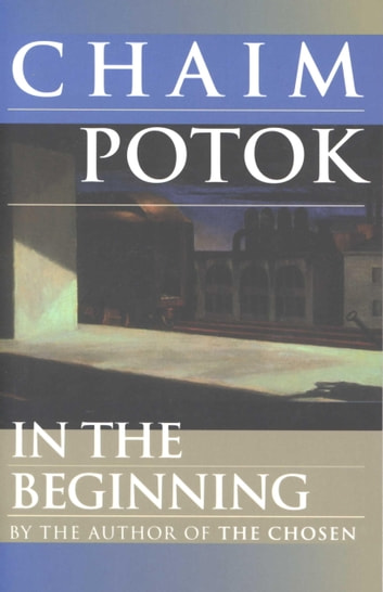 In the Beginning ebook by Chaim Potok
