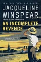 An Incomplete Revenge ebook by Jacqueline Winspear