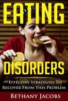 Eating Disorders ebook by Bethany Jacobs