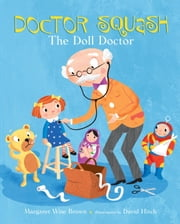 Doctor Squash the Doll Doctor ebook by Margaret Wise Brown,David Hitch