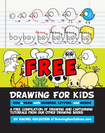 Drawing for Kids: How to Draw Cartoons with Letters, Numbers, and Words ebook by Rachel Goldstein